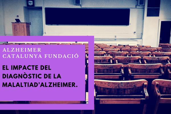 Escola de Tardor | CURS: El impacte del diagnostic de la malaltia d'Alzheimer. Visií global del procés. Per on començar | Alzheimer Catalunya Fundació